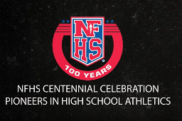 NFHS Centennial: Pioneers in High School Athletics